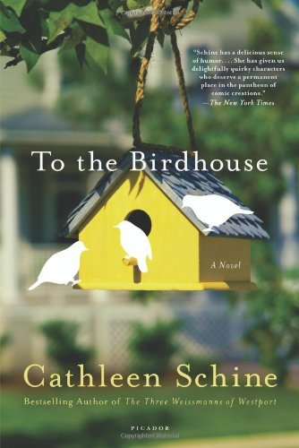 Cathleen Schine To The Birdhouse