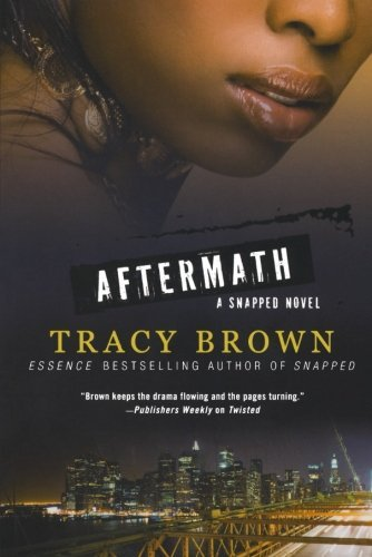 Tracy Brown Aftermath A Snapped Novel