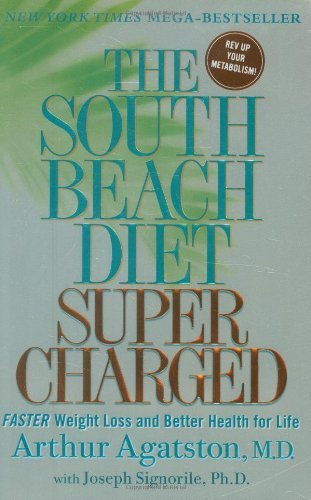 Arthur Agatston The South Beach Diet Supercharged Faster Weight Loss And Better Health For Life