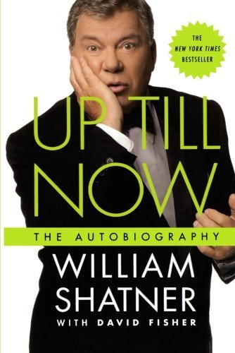 William Shatner Up Till Now The Autobiography