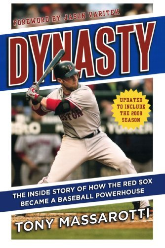 Tony Massarotti Dynasty The Inside Story Of How The Red Sox Became A Base