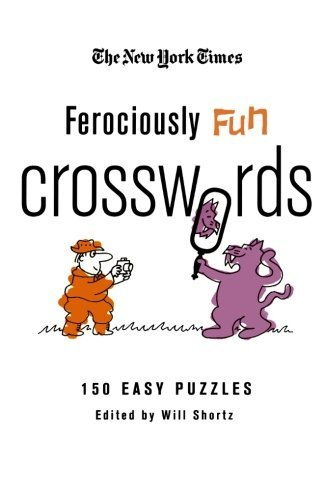 New York Times The New York Times Ferociously Fun Crosswords 150 Easy Puzzles
