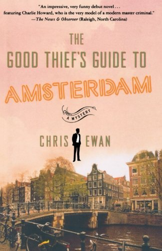Chris Ewan The Good Thief's Guide To Amsterdam
