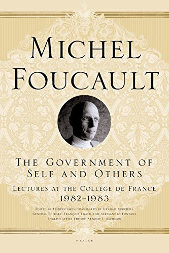 Michel Foucault The Government Of Self And Others Lectures At The College De France 1982 1983