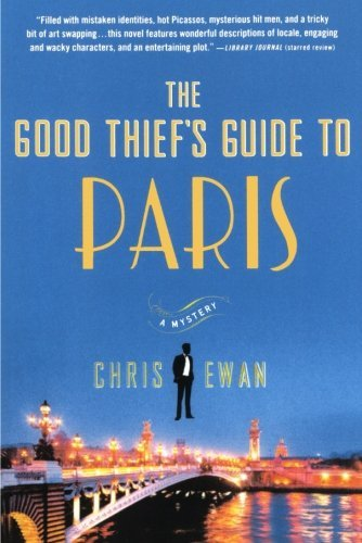 Chris Ewan The Good Thief's Guide To Paris A Mystery