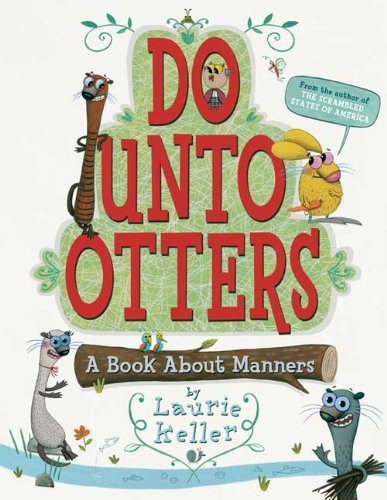 Laurie Keller Do Unto Otters A Book About Manners