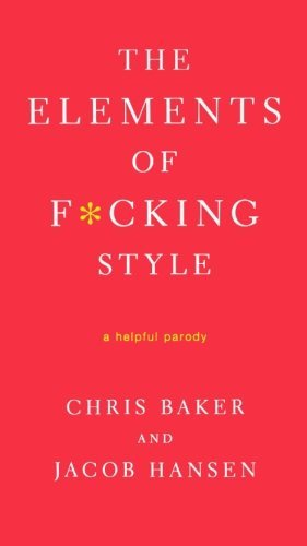 Chris Baker The Elements Of F*cking Style