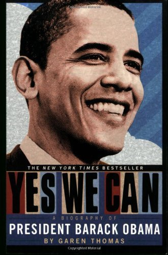 Garen Thomas Yes We Can A Biography Of President Barack Obama