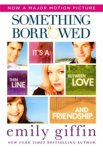 Emily Giffin Something Borrowed