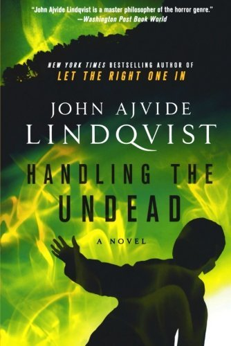 John Ajvide Lindqvist Handling The Undead