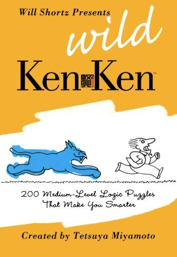 Will Shortz Will Shortz Presents Wild Kenken 200 Medium Level Logic Puzzles That Make You Smar