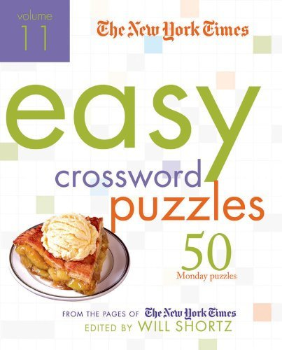 Will Shortz The New York Times Easy Crossword Puzzles 50 Monday Puzzles From The Pages Of The New York