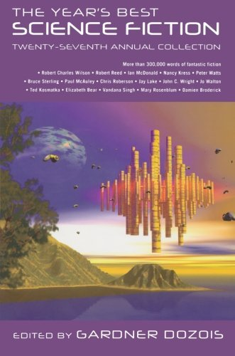 Gardner Dozois The Year's Best Science Fiction Twenty Seventh Annual Collection 0027 Edition;
