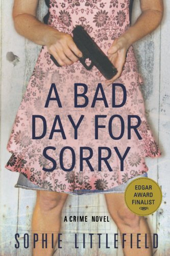 Sophie Littlefield A Bad Day For Sorry