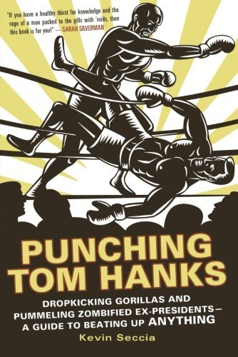 Kevin Seccia Punching Tom Hanks Dropkicking Gorillas And Pummeling Zombified Ex P