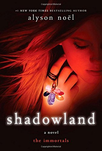 Alyson Noel Shadowland The Immortals
