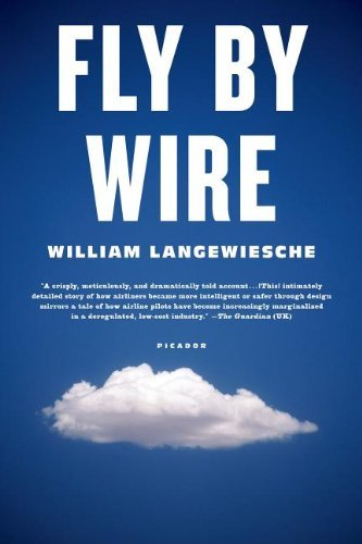 William Langewiesche Fly By Wire The Geese The Glide The Miracle On The Hudson