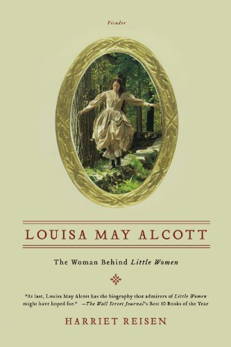 "Harriet Reisen Louisa May Alcott The Woman Behind ""little Women"