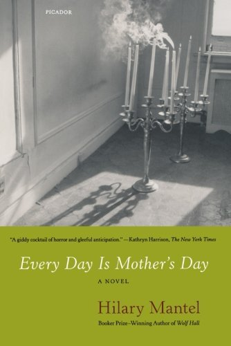 Hilary Mantel Every Day Is Mother's Day