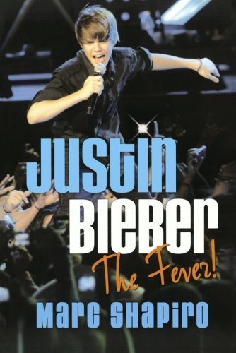 Marc Shapiro Justin Bieber The Fever!