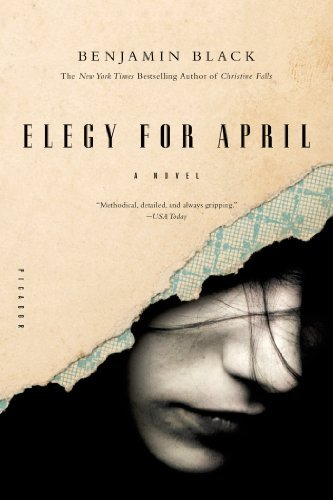 Benjamin Black Elegy For April