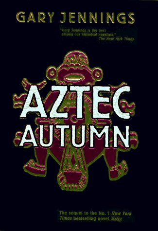 Gary Jennings Aztec Autumn