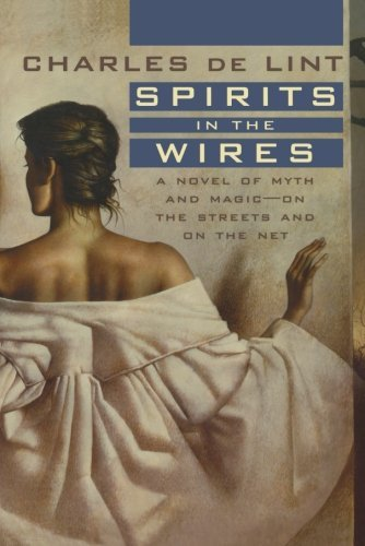 Charles De Lint Spirits In The Wires