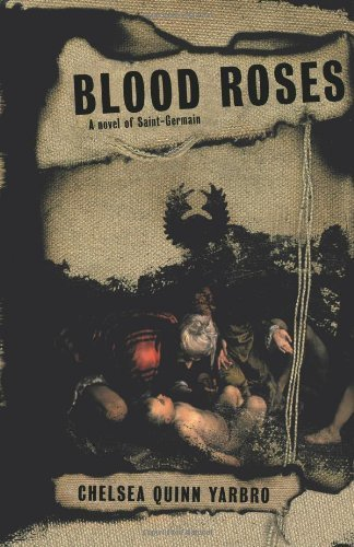 Chelsea Quinn Yarbro Blood Roses A Novel Of The Count Saint Germain
