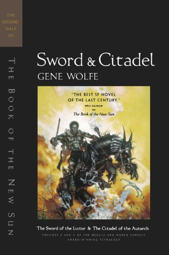 Gene Wolfe Sword & Citadel The Second Half Of 'the Book Of The New Sun'