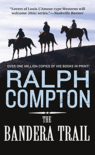 Ralph Compton The Bandera Trail The Trail Drive Book 4 Revised