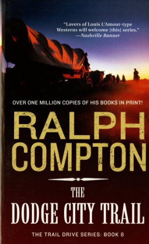 Ralph Compton The Dodge City Trail The Trail Drive Book 8 0006 Edition;revised