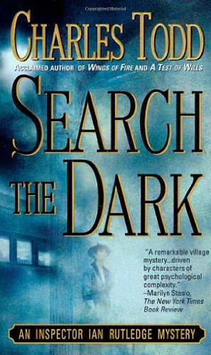 Charles Todd Search The Dark An Inspector Ian Rutledge Mystery