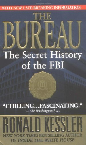 Ronald Kessler The Bureau The Secret History Of The Fbi