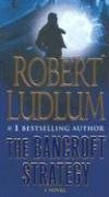 Robert Ludlum Bancroft Strategy The