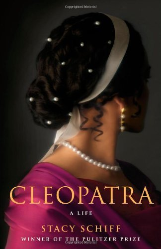 Stacy Schiff Cleopatra A Life