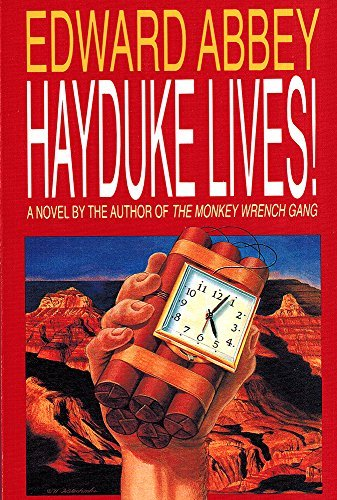 Edward Abbey Hayduke Lives!