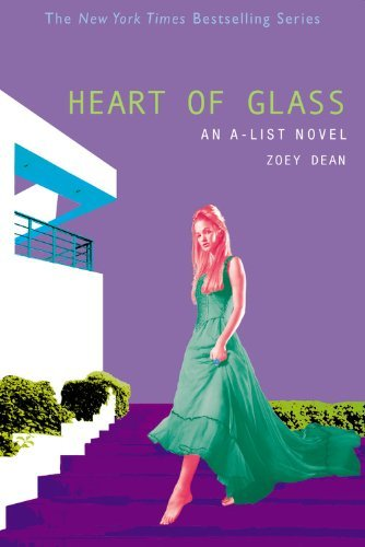 Zoey Dean The Heart Of Glass An A List Novel