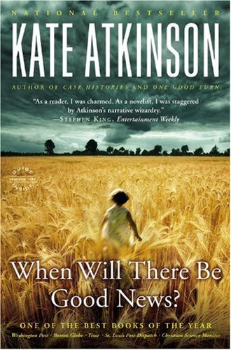 Kate Atkinson When Will There Be Good News?