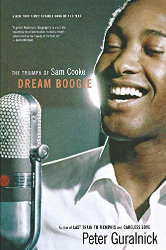Guralnick Peter Dream Boogie The Triumph Of Sam Cooke
