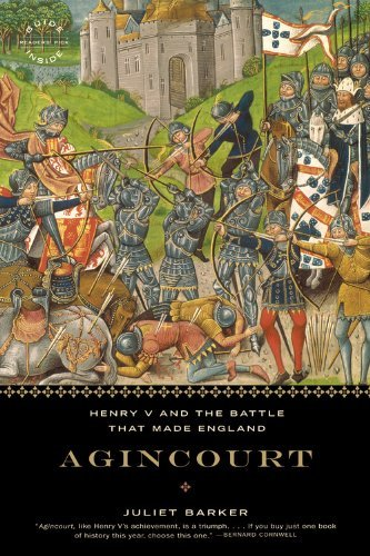 Juliet Barker Agincourt Henry V And The Battle That Made England