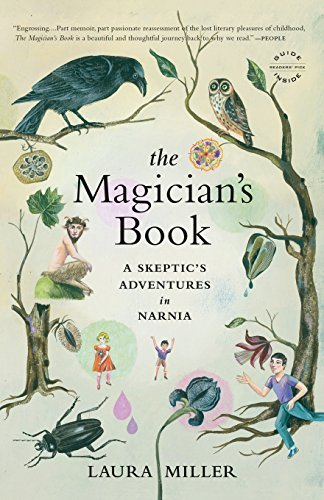 Laura Miller The Magician's Book A Skeptic's Adventures In Narnia