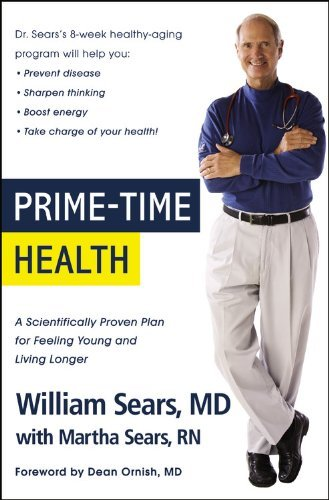 William Sears Prime Time Health A Scientifically Proven Plan For Feeling Young An