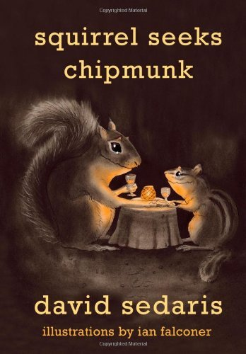 David Sedaris Squirrel Seeks Chipmunk A Modest Bestiary