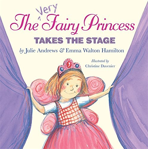 Julie Andrews The Very Fairy Princess Takes The Stage