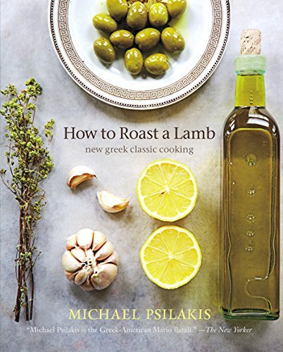 Michael Psilakis How To Roast A Lamb New Greek Classic Cooking