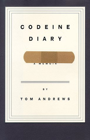 Tom Andrews Codeine Diary A Memoir