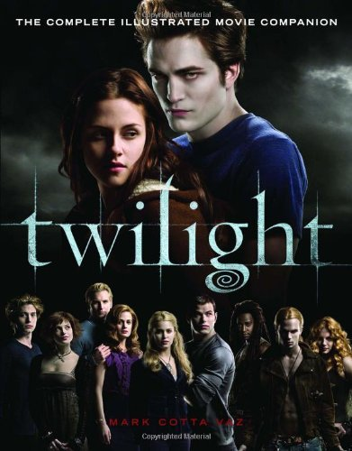 Mark Cotta Vaz Twilight The Complete Illustrated Movie Companion