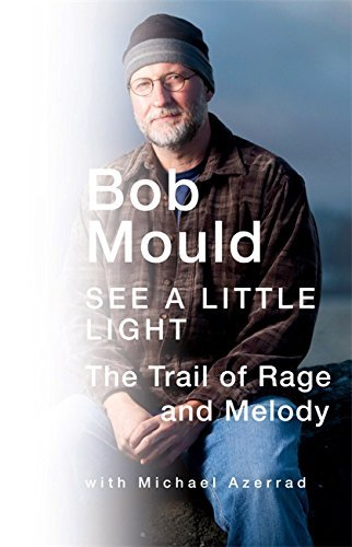 Mould Bob With Michael Azerrad See A Little Light The Trail Of Rage And Melody