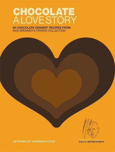 Brenner Max Chocolate A Love Story 65 Chocolate Dessert Recipes From M