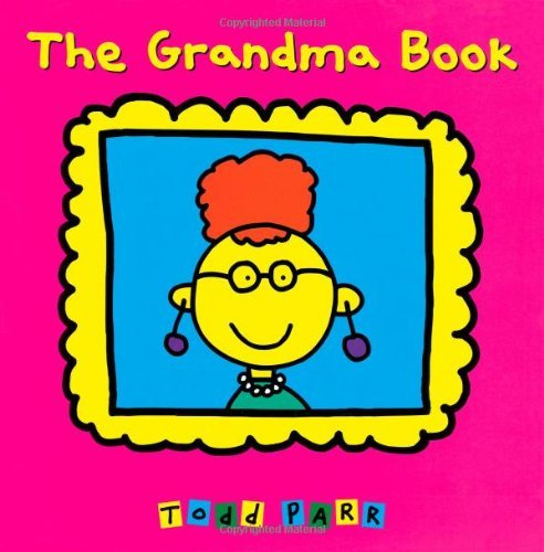 Todd Parr The Grandma Book